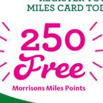 Free 250 Morrisons Miles Points for registering your Card - Gratisfaction UK