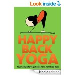 FREE Happy Back Yoga: Your Complete Yoga Guide For A Pain Free Back [Kindle Edition] - Gratisfaction UK
