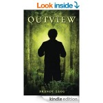 FREE Outview by Brandt Legg [Kindle Book] Normally £9.48 5 Star reviews at Amazon - Gratisfaction UK