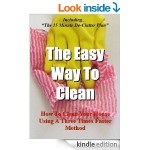 FREE The Easy Way To Clean: How to clean your house using a three times faster method – Including… the 15 minute de-clutter plan [Kindle Book] 4* Rated at Amazon