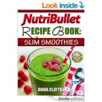 FREE NutriBullet Recipe Book: Slim Smoothies Kindle Book Rated 4 Stars - Gratisfaction UK