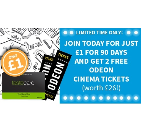afd9c77a1c5 FREE Tastecard For 90 Days + 2 Odeon Cinema Tickets For £1 ...